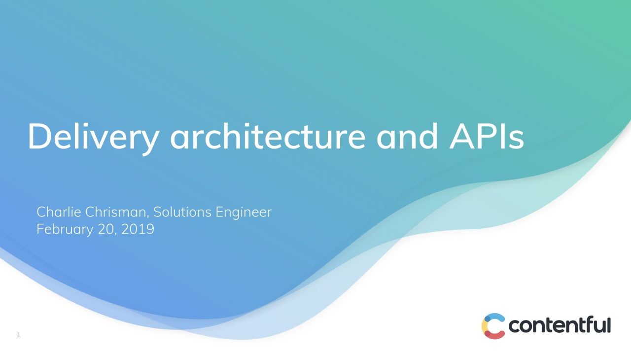[2019-02-20] Contentful Essentials: Delivery architecture and APIs