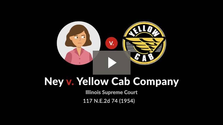 Ney v. Yellow Cab Co.
