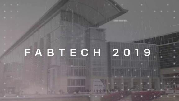 FABTECH 2019 Recap