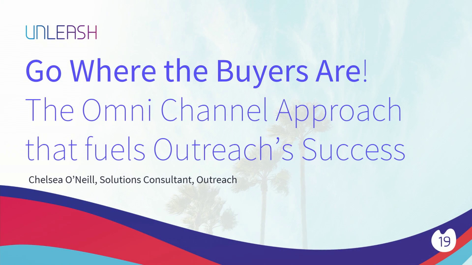 Go Where the Buyers Are, The Omni-Channel Approach that Fuels Outreach's Success - Chelsea O'Neill