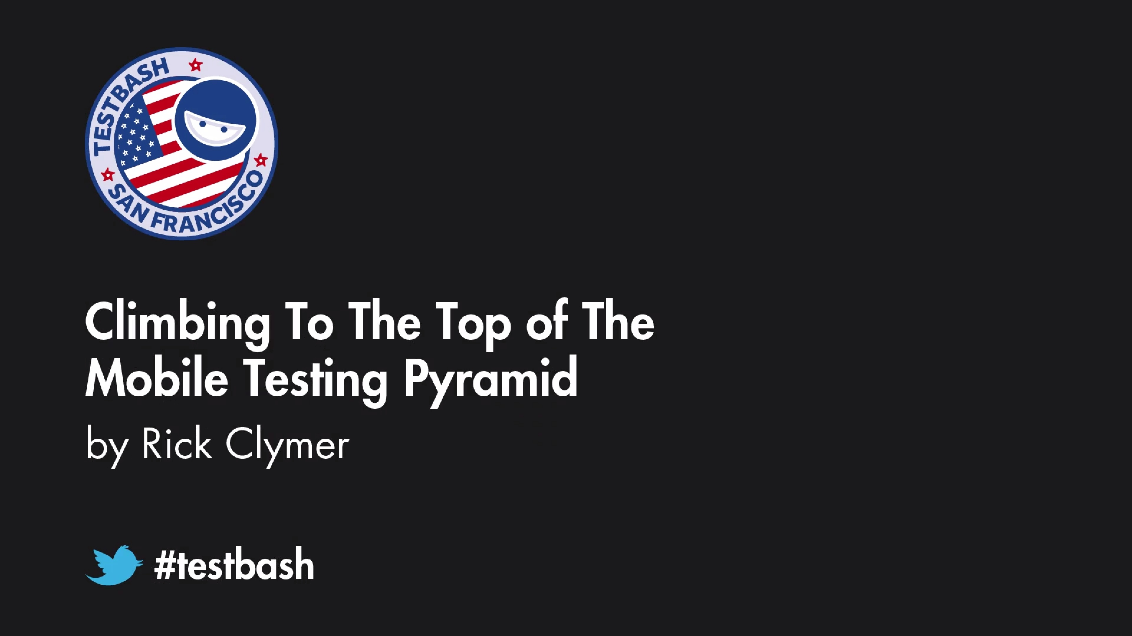 Climbing to the Top of the Mobile Testing Pyramid - Rick Clymer