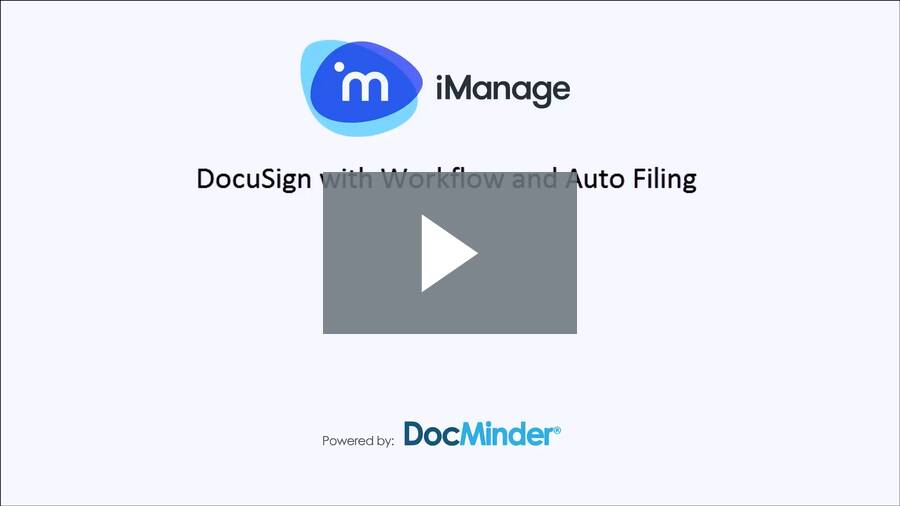iManage / DocuSign with Workflow and Auto Filing