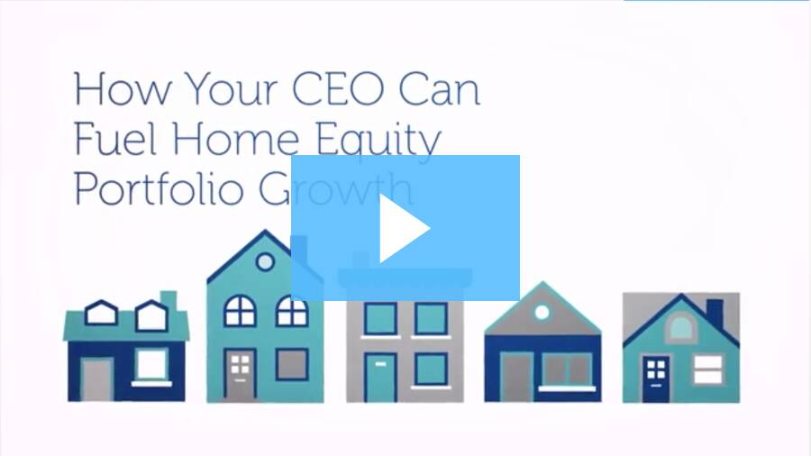 How Your CEO Can Fuel Home Equity Portfolio Growth