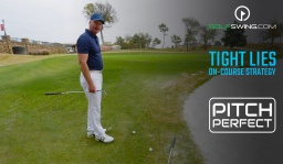 Pitch Perfect - On-Course Strategy: Tight Lies