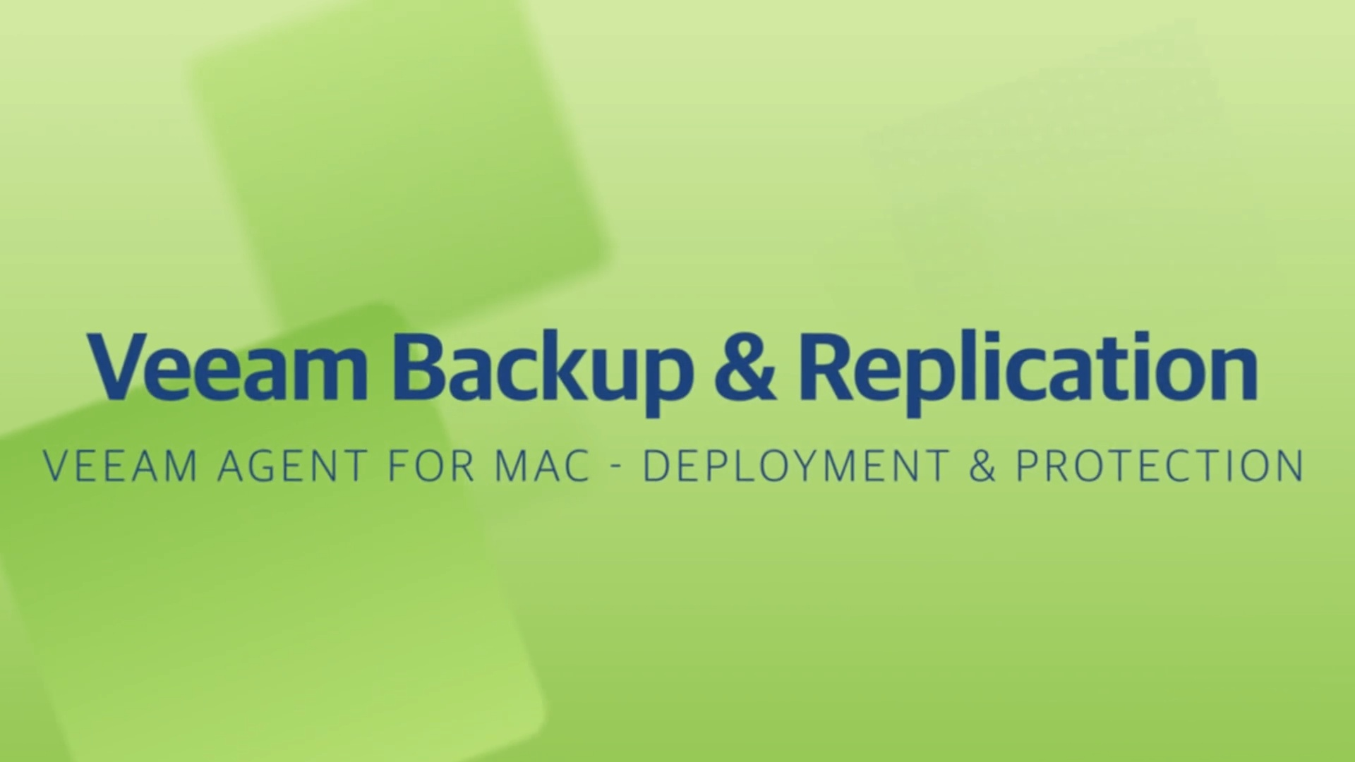 Product launch v11 - VBR - Veeam Agents for Mac - Deployment & Protection