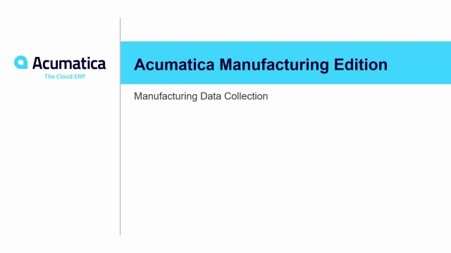 Acumatica Manufacturing Data Collection - 2020 R1