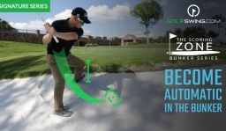The Scoring Zone™: Become Automatic in the Bunker