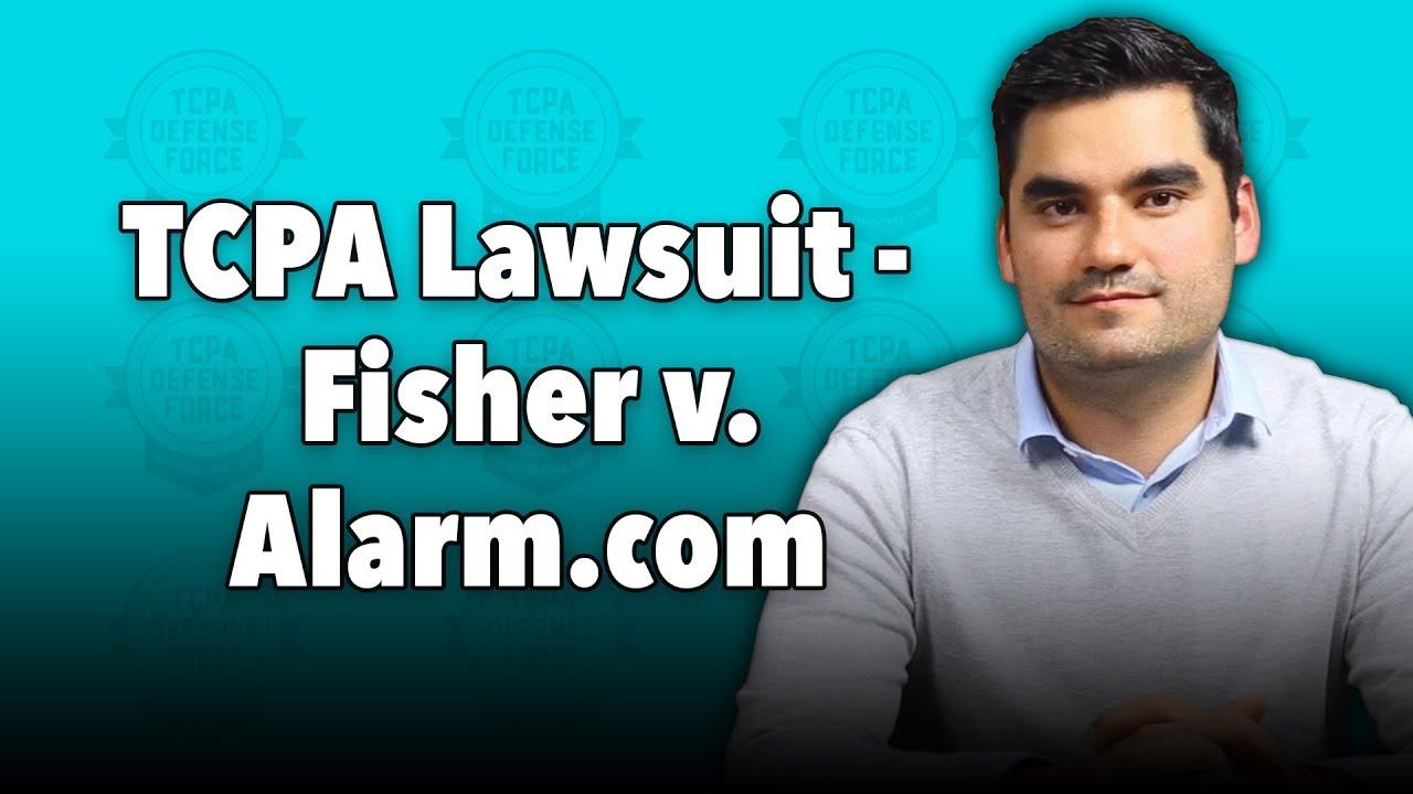 TCPA SMS Marketing Lawsuit – Fisher v. Alarm.com