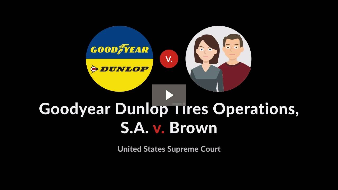 Goodyear Dunlop Tires Operations, S.A. v. Brown