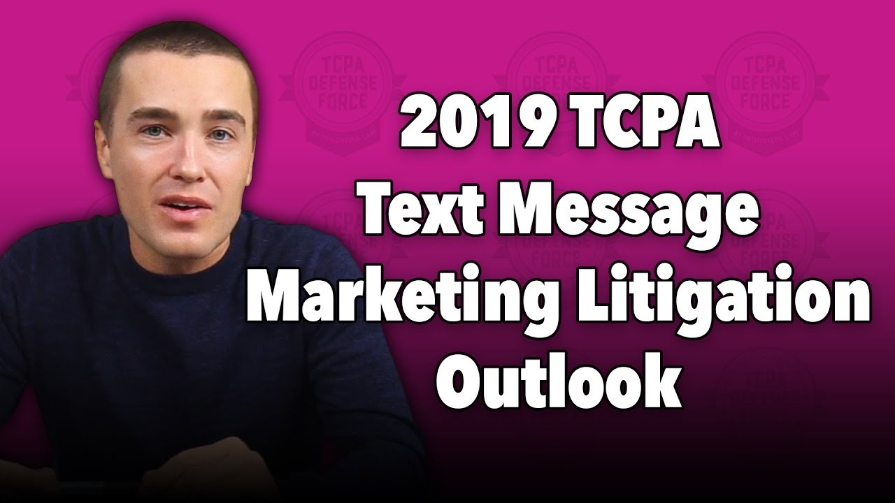 TCPA Text Message Marketing Litigation Outlook