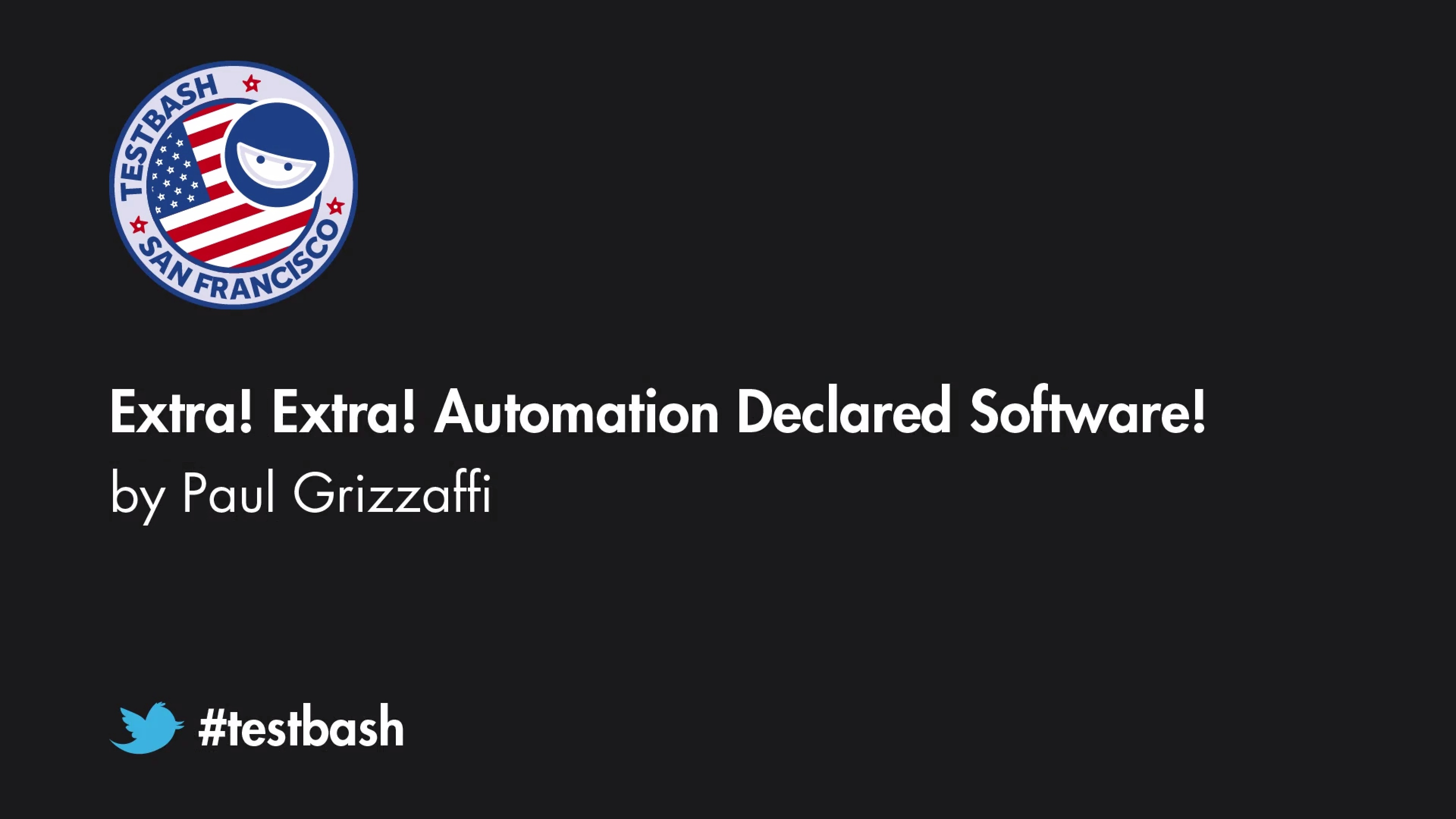 Extra! Extra! Automation Declared Software! - Paul Grizzaffi