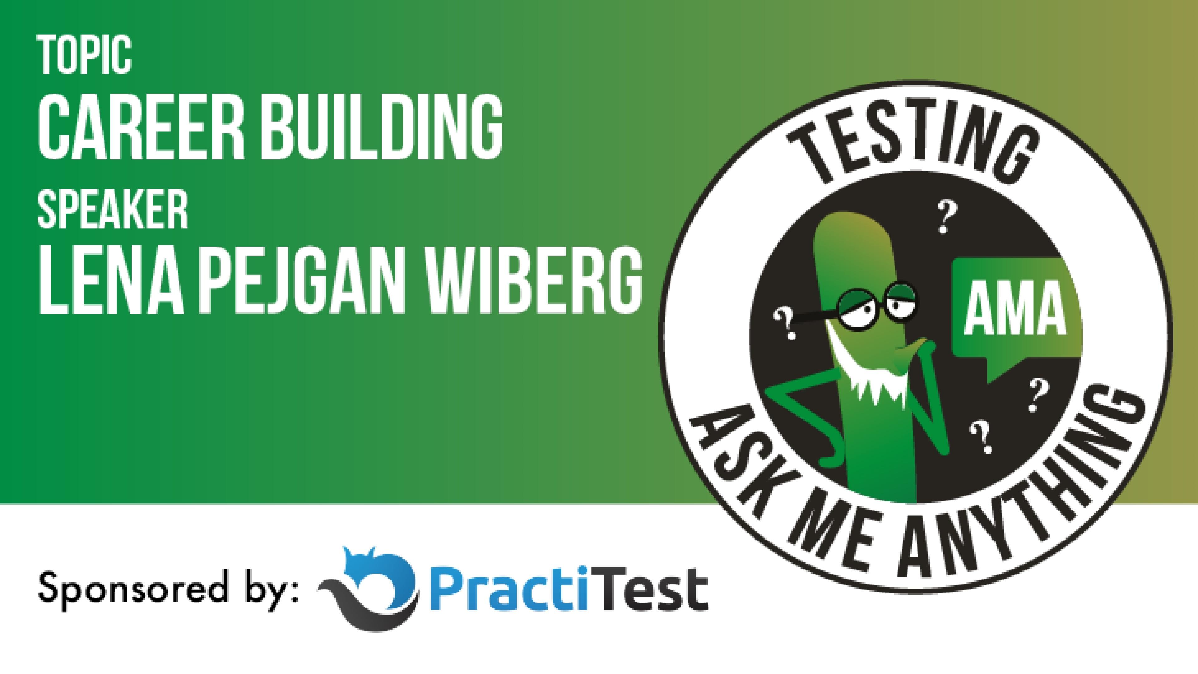 Testing Ask Me Anything - Career Building - Lena Pejgan Wiberg