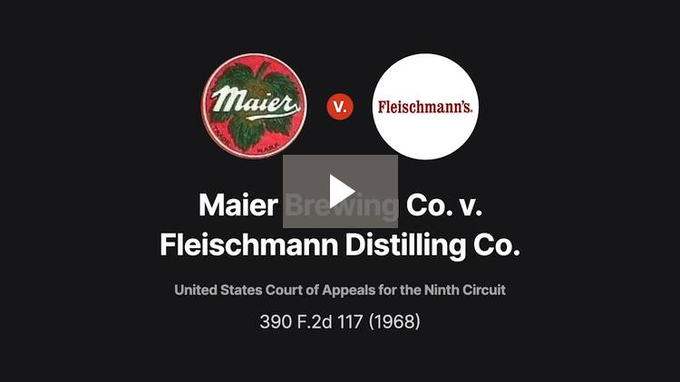 Maier Brewing Co. v. Fleischmann Distilling Corp.