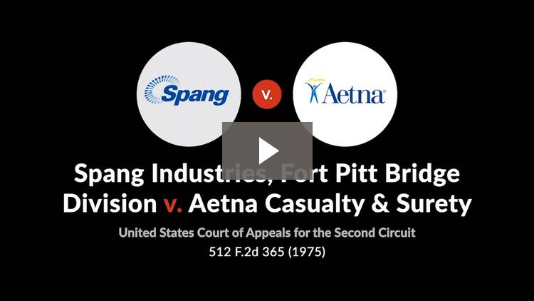 Spang Industries, Inc. Fort Pitt Bridge Division v. Aetna Casualty & Surety Co.