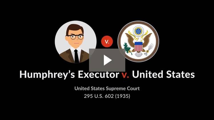 Humphrey's Executor v. United States