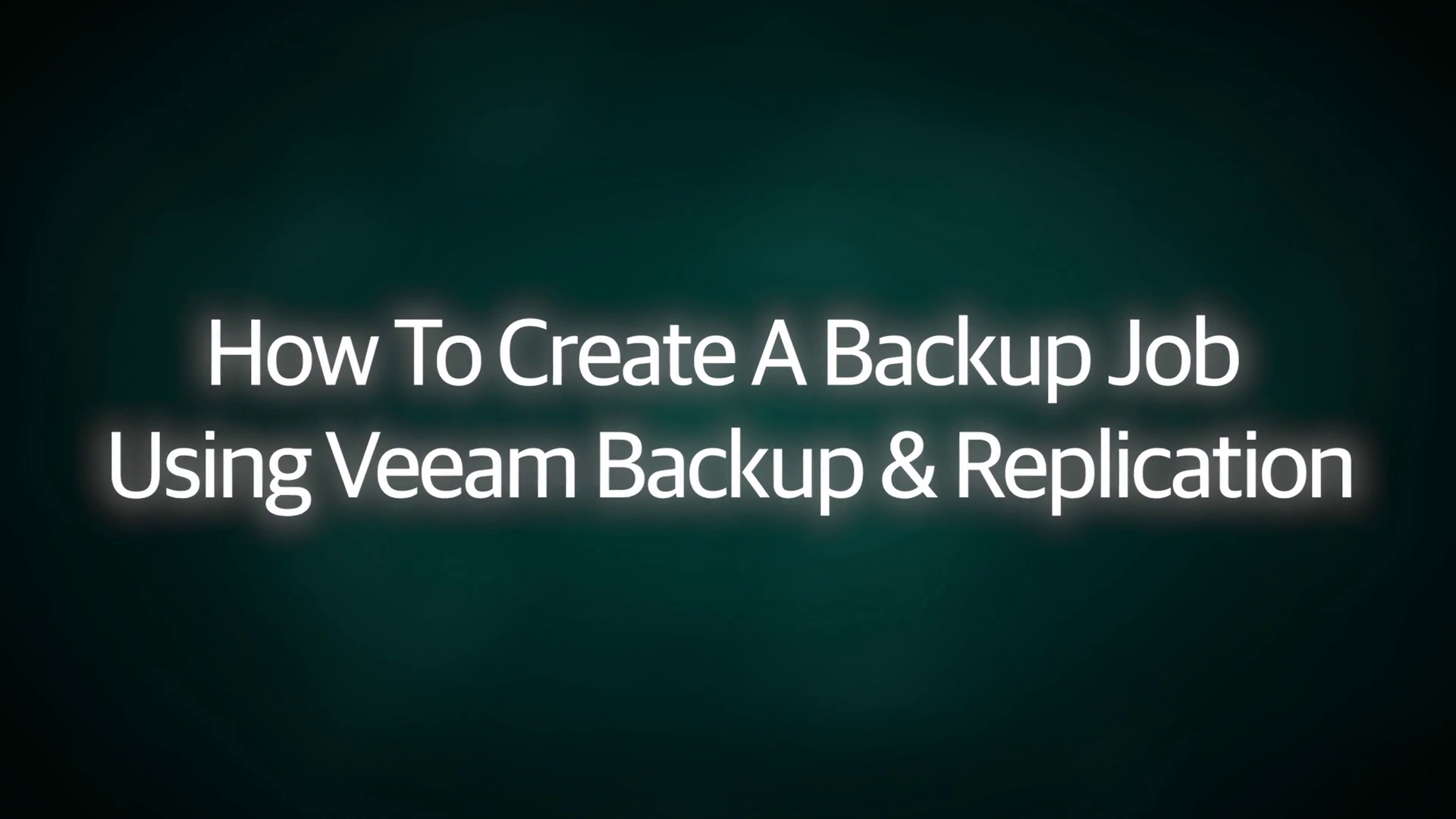 How to Create a Backup Job using Veeam Backup & Replication