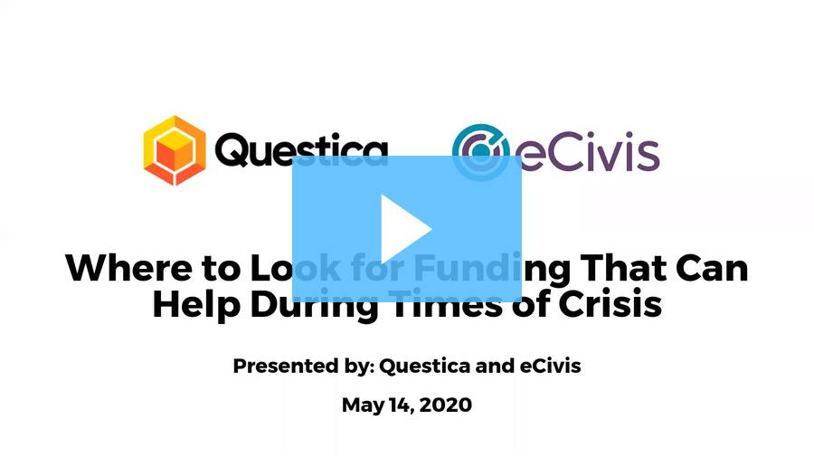 Where to Look for Funding that Can Help During Times of Crisis - May 14, 2020