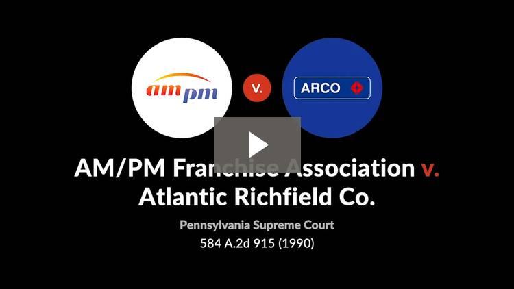 AM/PM Franchise Assn. v. Atlantic Richfield Co.
