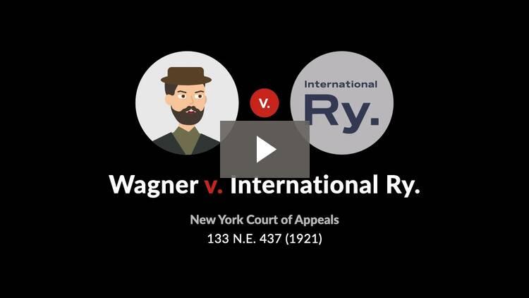 Wagner v. International Ry.