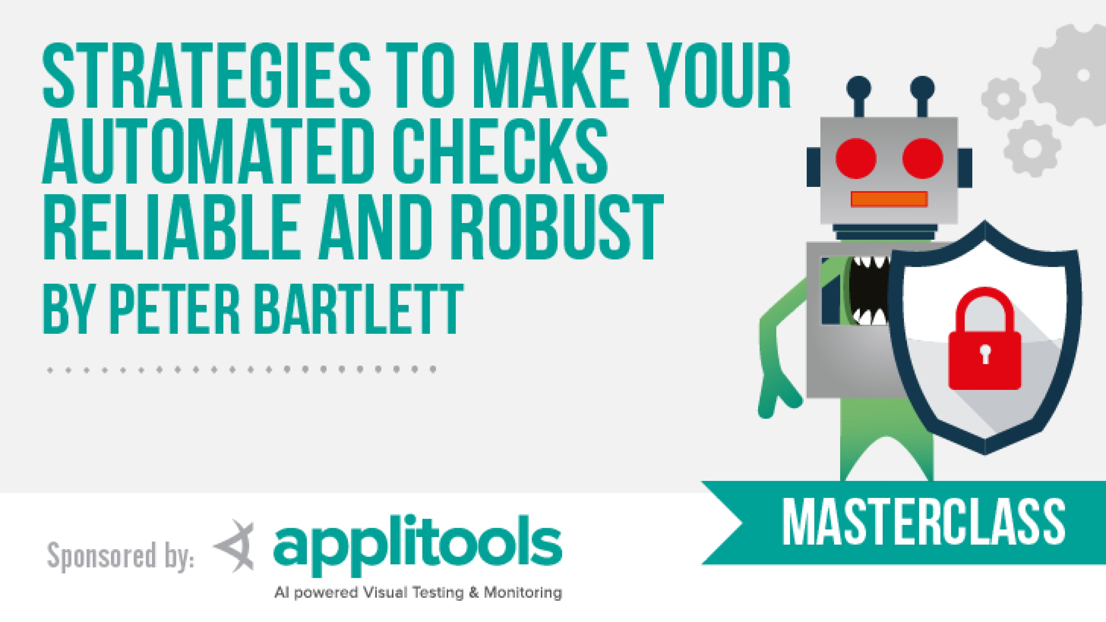 Strategies to make your automated checks reliable and robust with Peter Bartlett