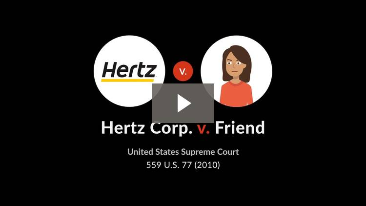 Hertz Corp. v. Friend