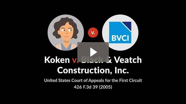 Koken v. Black & Veatch Construction, Inc.