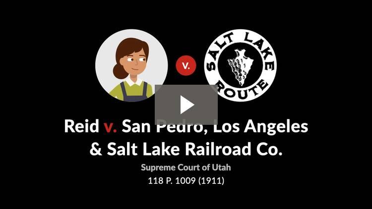 Reid v. San Pedro, Los Angeles & Salt Lake Railroad