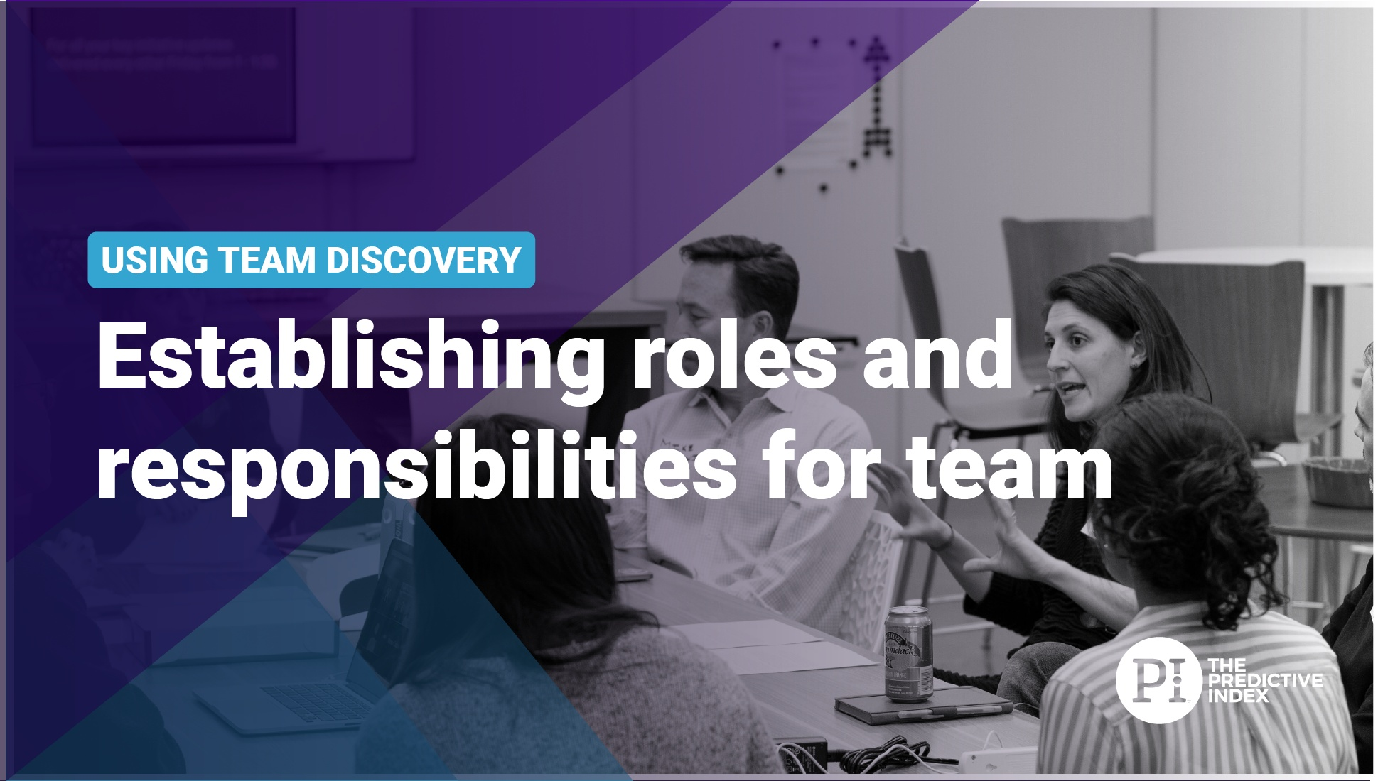 Using Team Discovery to establish roles and responsibilities on a team