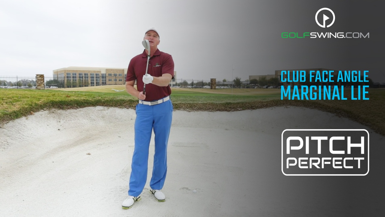 Pitch Perfect - Bunkers: Club Face Angle - Marginal Lie