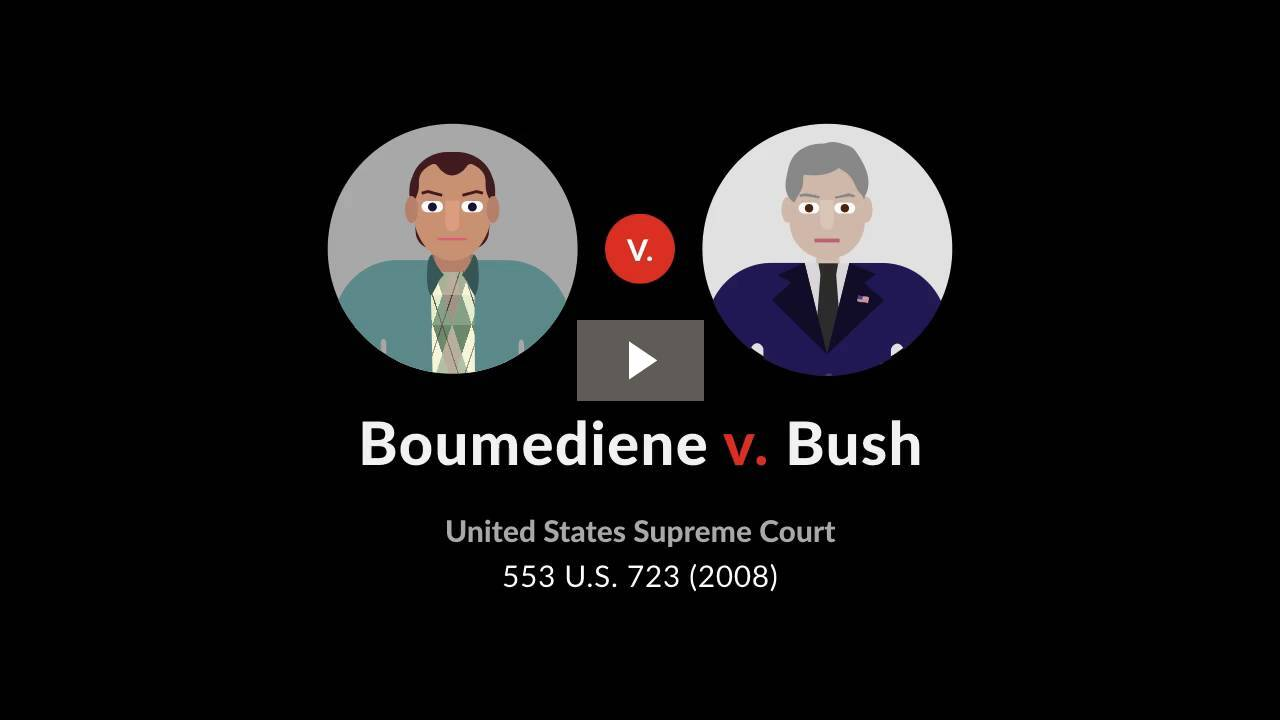 Boumediene v. Bush