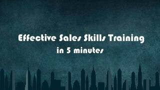 Effective Sales Skills Training in 5 Minutes