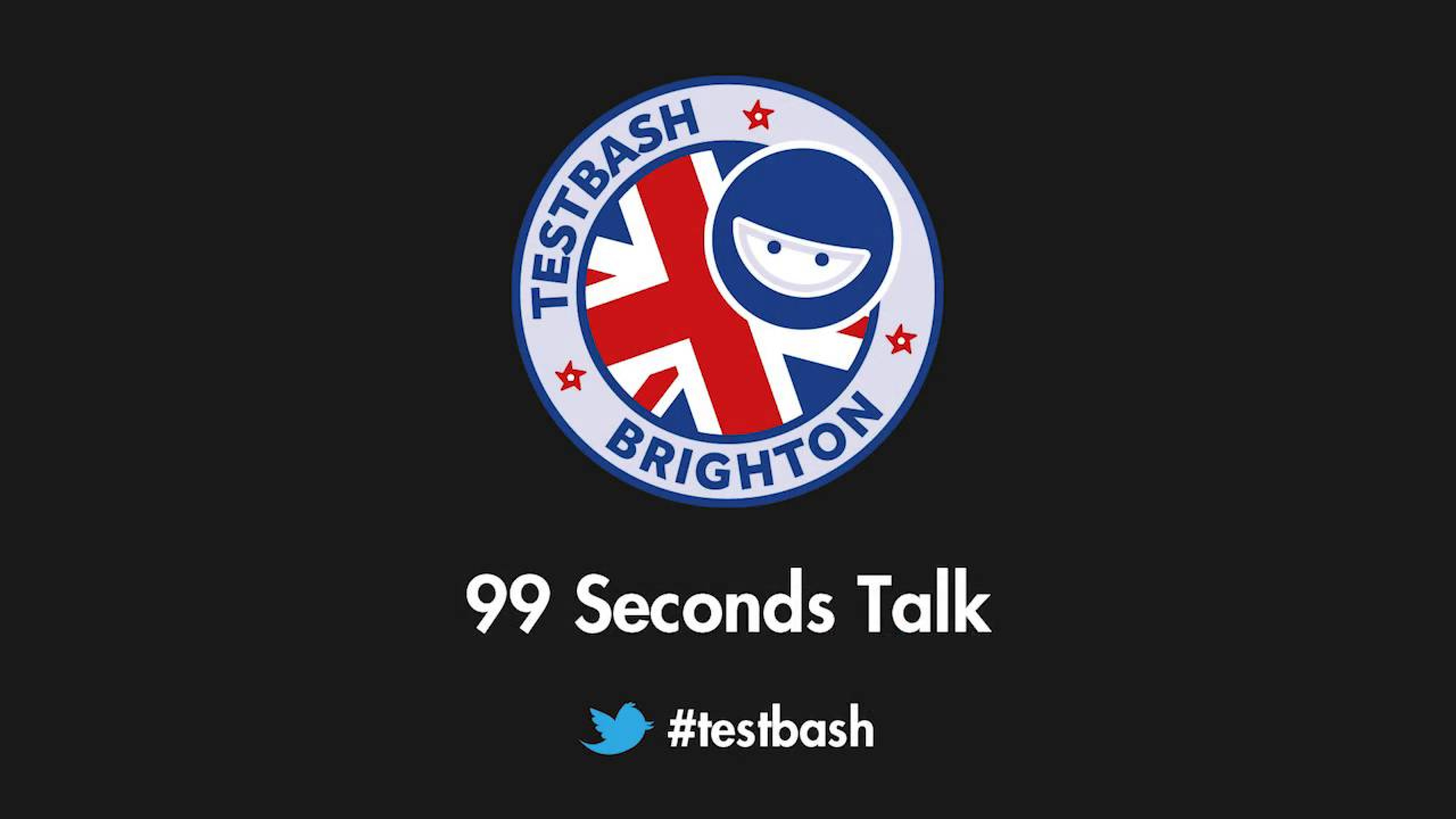 99 Second Talks - TestBash Brighton 2018