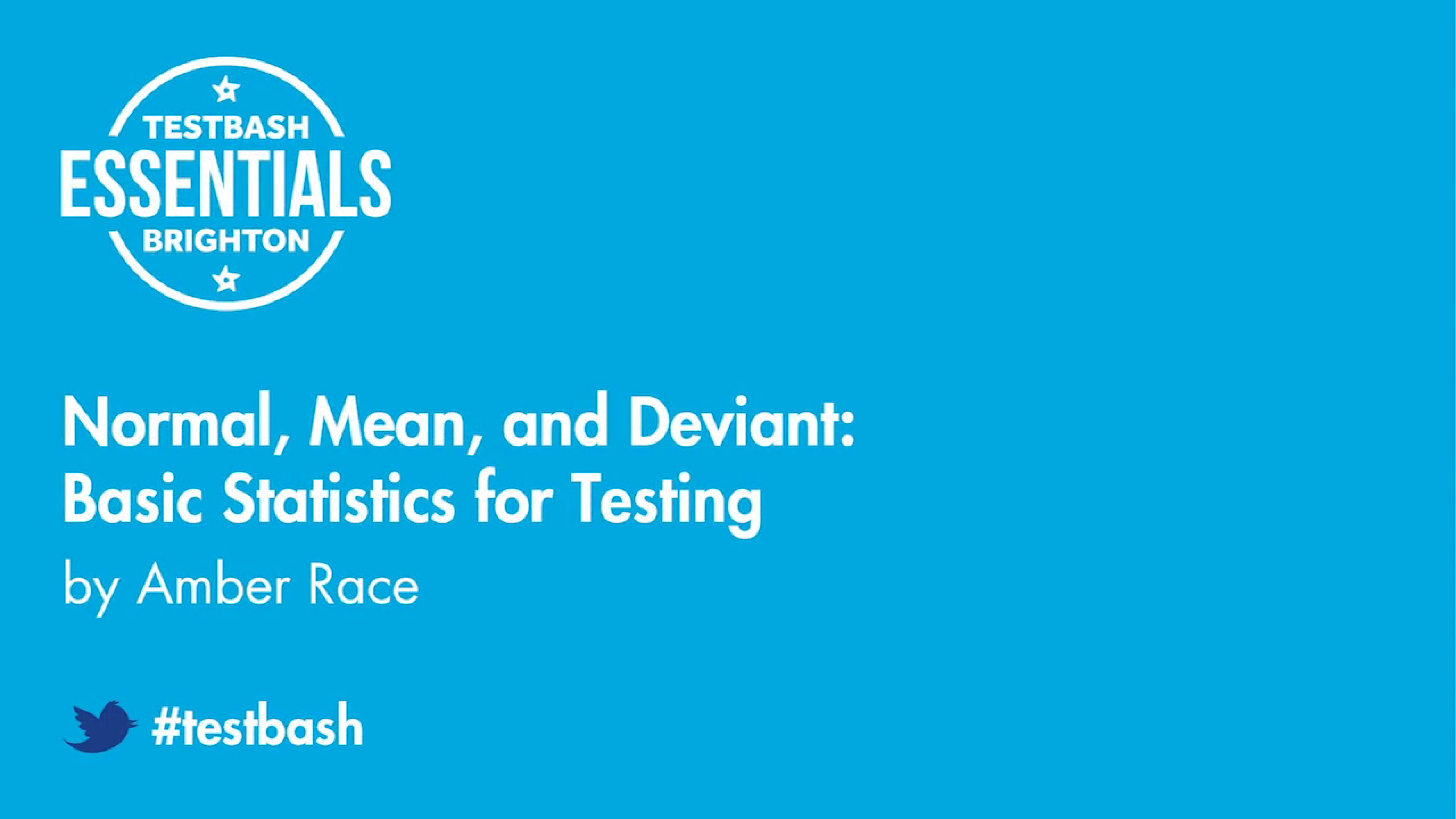 Normal, Mean, and Deviant: Basic Statistics for Testing - Amber Race