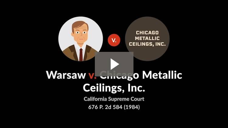 Warsaw v. Chicago Metallic Ceilings, Inc.