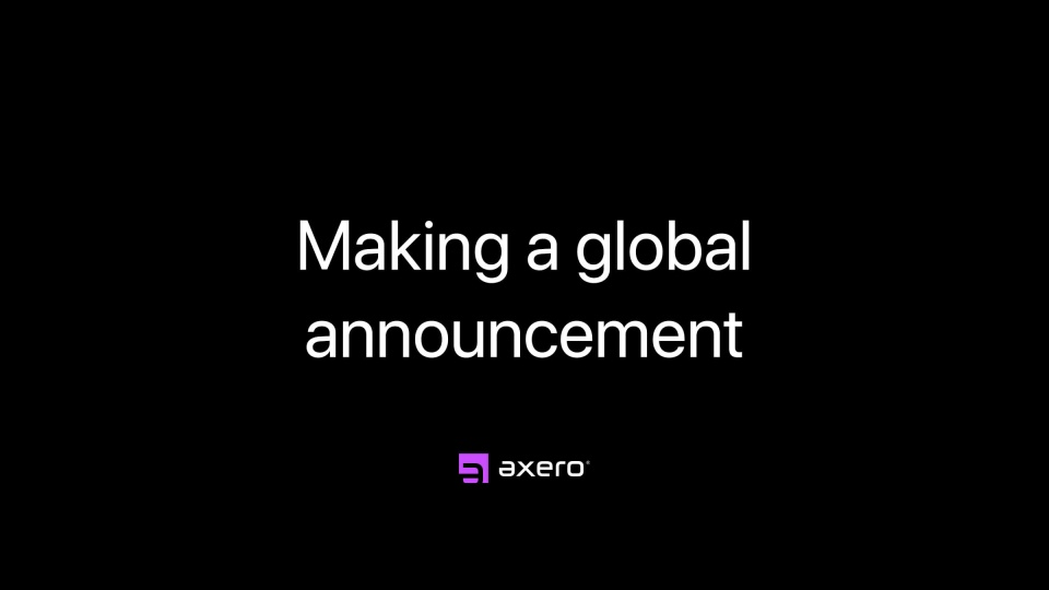 Making a global announcement