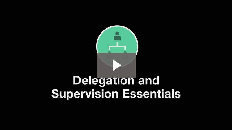 Welcome to Delegation and Supervision Essentials