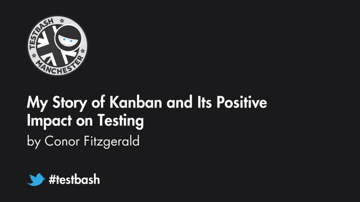 My Story of Kanban and Its Positive Impact on Testing -  Conor Fitzgerald