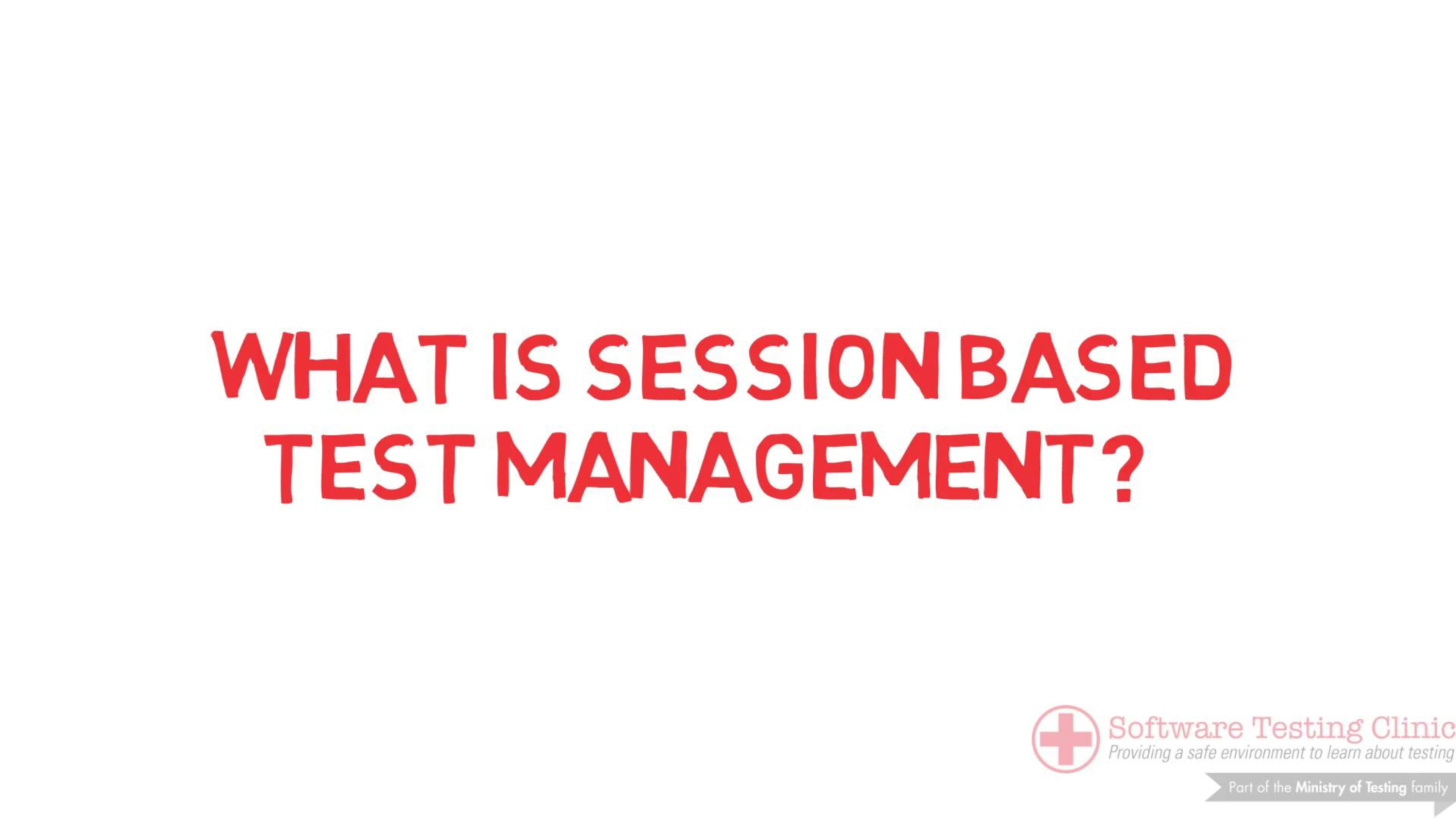 99 Second Introduction to Session Based Test Management