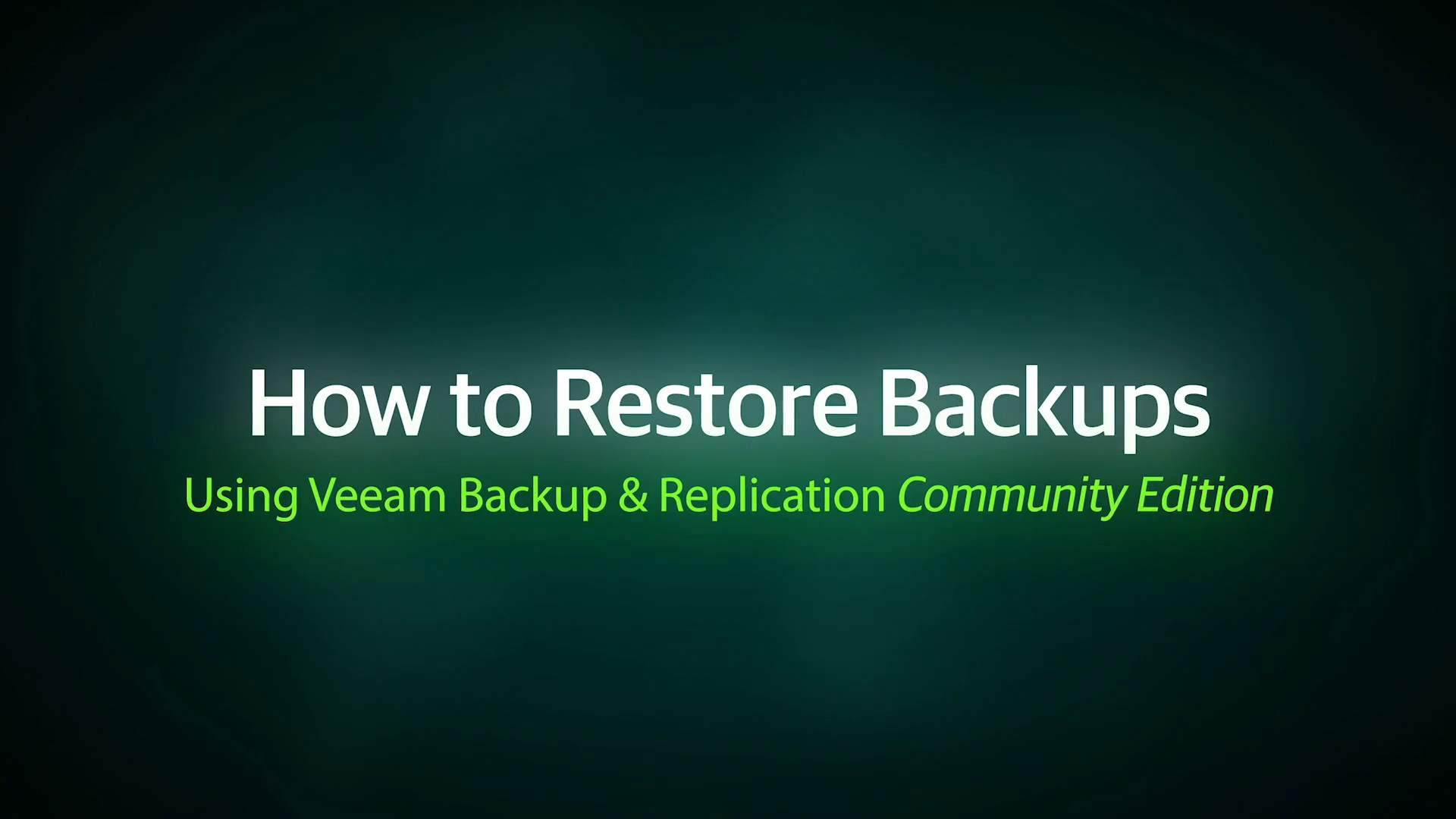How to Restore Backups using Veeam Backup & Replication Community Edition
