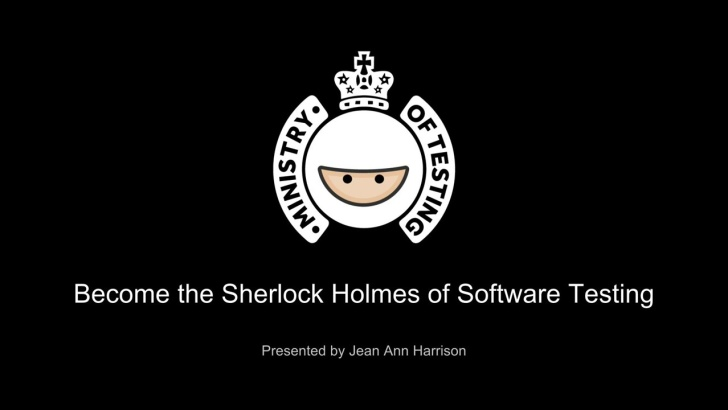 Become The Sherlock Holmes of Software Testing with JeanAnn Harrision