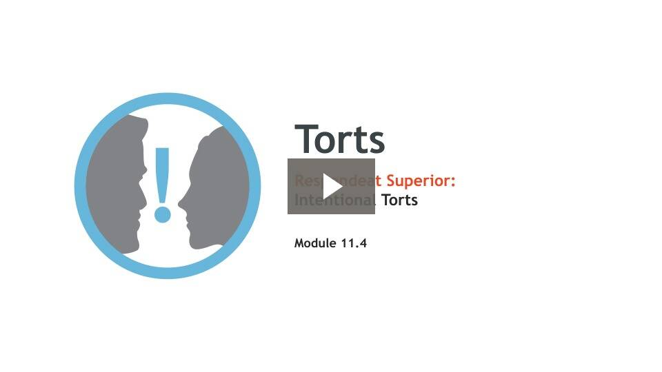 Respondeat Superior: Scope of Employment (Intentional Torts)