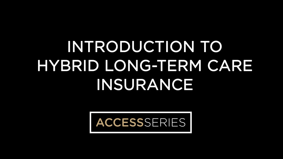 Introduction to Hybrid Long-Term Care Insurance