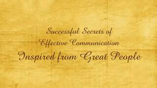 Successful Secrets of Effective Communication