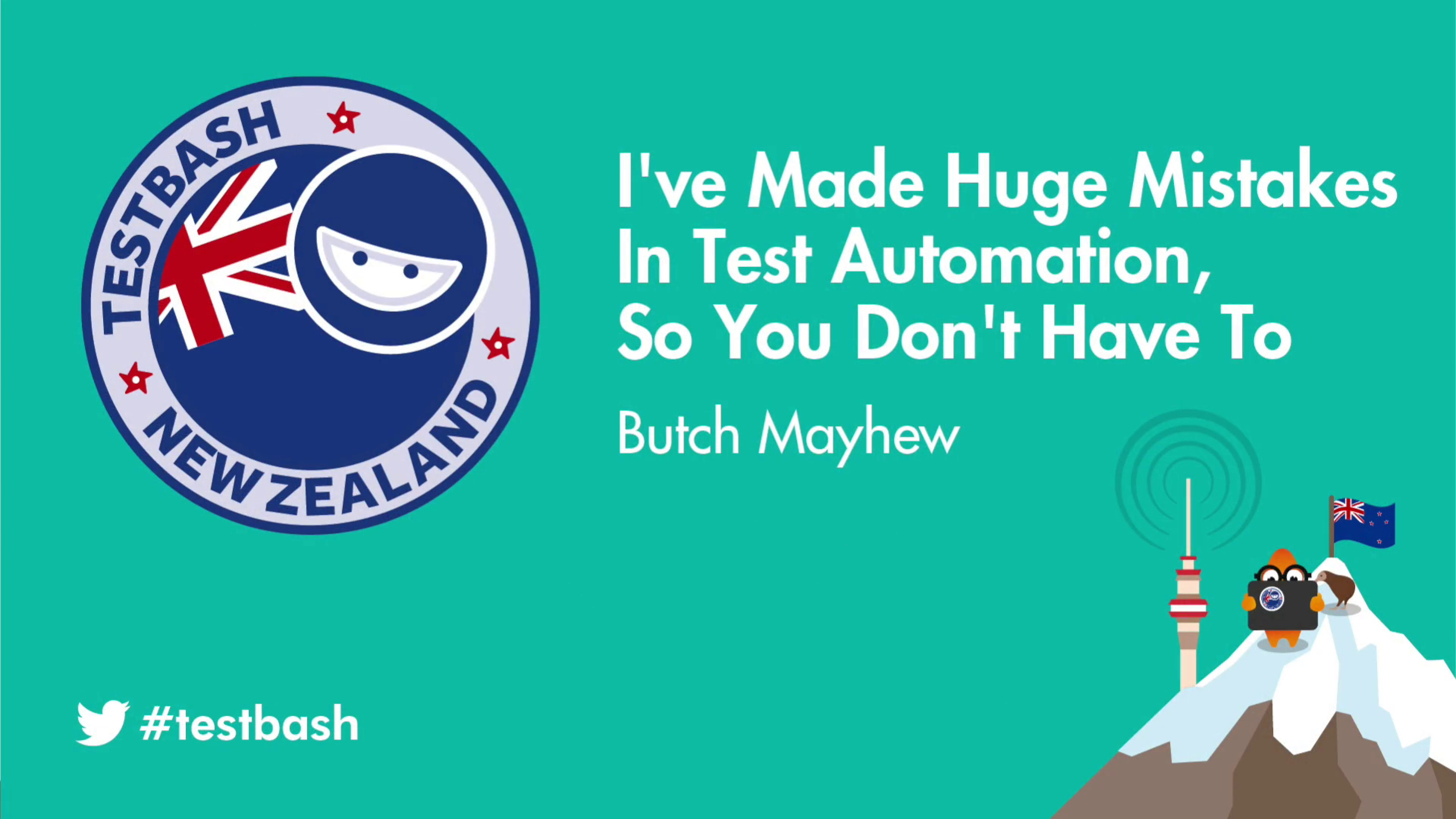 I've Made Huge Mistakes in Test Automation, so You Don't Have To - Butch Mayhew