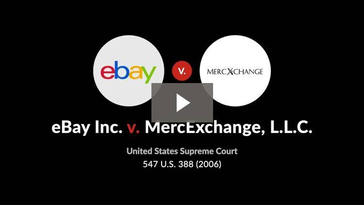 eBay Inc. v. MercExchange, L.L.C.