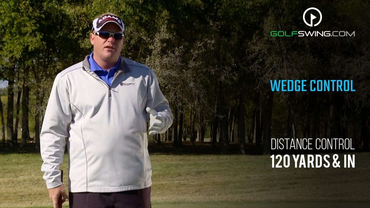 Distance Control: 120 Yards and In: Wedge Control