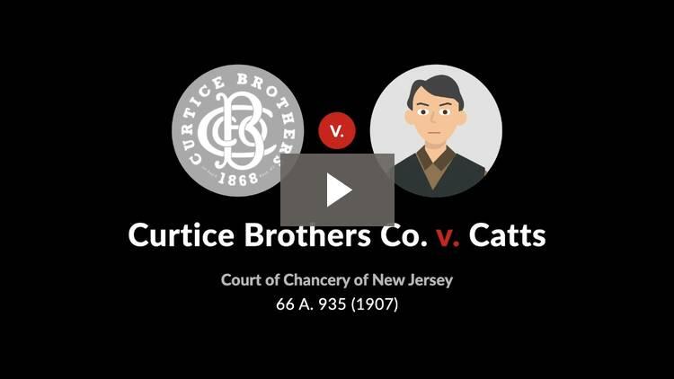 Curtice Brothers Co. v. Catts
