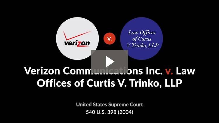 Verizon Communications Inc. v. Law Offices of Curtis V. Trinko, LLP
