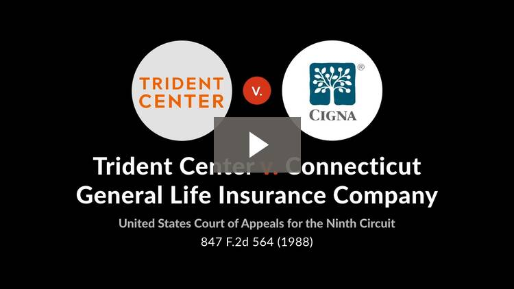 Trident Center v. Connecticut General Life Ins. Co.