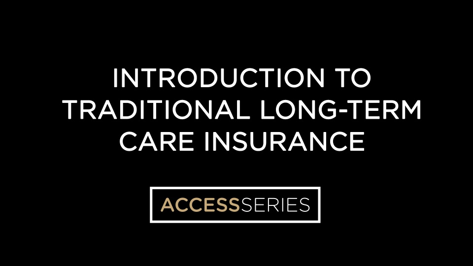 Introduction to Traditional Long-Term Care Insurance